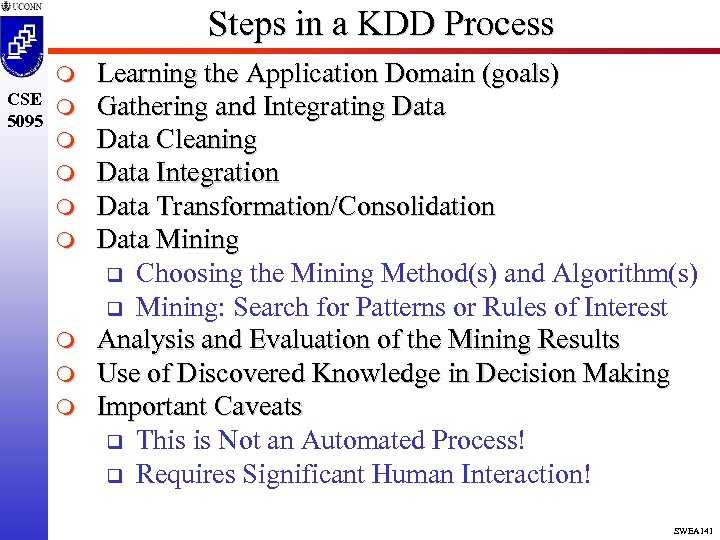 Steps in a KDD Process m CSE m 5095 m m m m Learning
