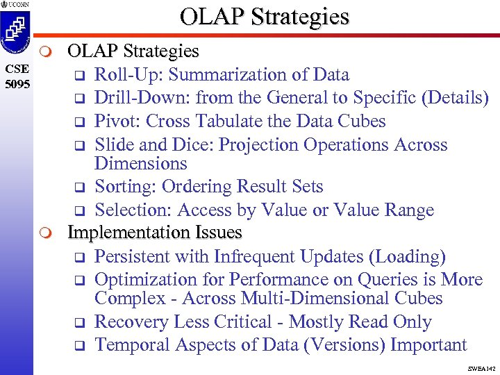 OLAP Strategies m CSE 5095 m OLAP Strategies q Roll-Up: Summarization of Data q