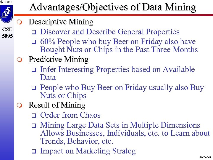 Advantages/Objectives of Data Mining m CSE 5095 m m Descriptive Mining q Discover and