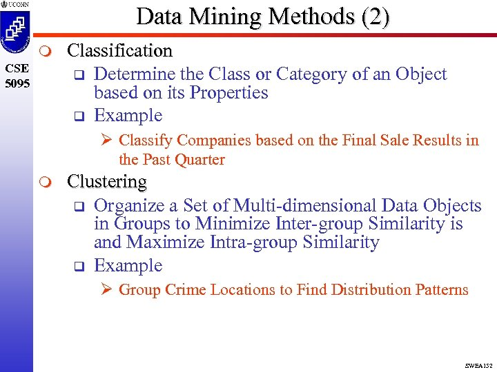 Data Mining Methods (2) m CSE 5095 Classification q Determine the Class or Category