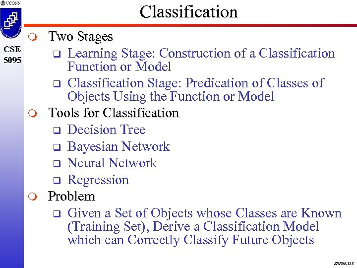 Classification m CSE 5095 m m Two Stages q Learning Stage: Construction of a