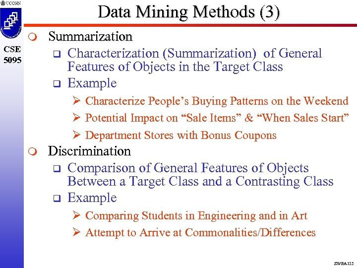 Data Mining Methods (3) m CSE 5095 Summarization q Characterization (Summarization) of General Features