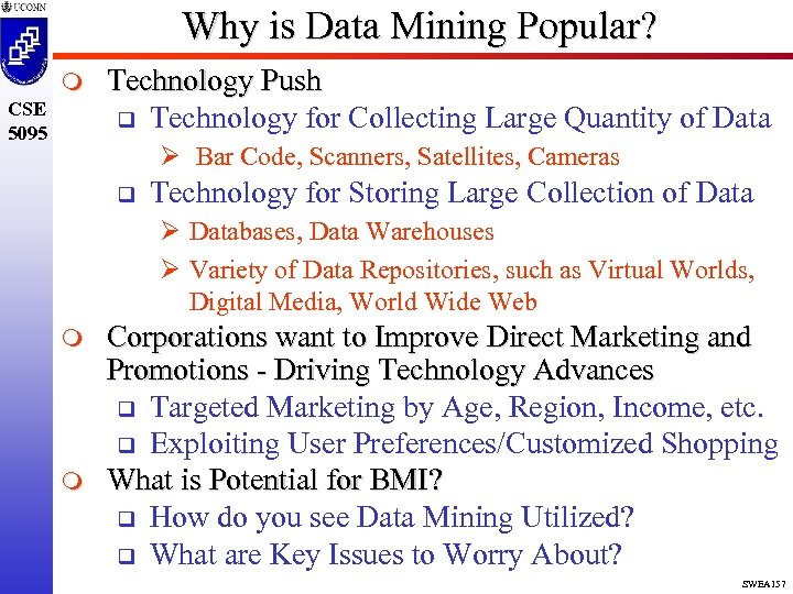 Why is Data Mining Popular? m CSE 5095 Technology Push q Technology for Collecting