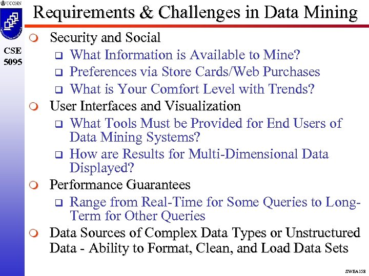 Requirements & Challenges in Data Mining m CSE 5095 m m m Security and