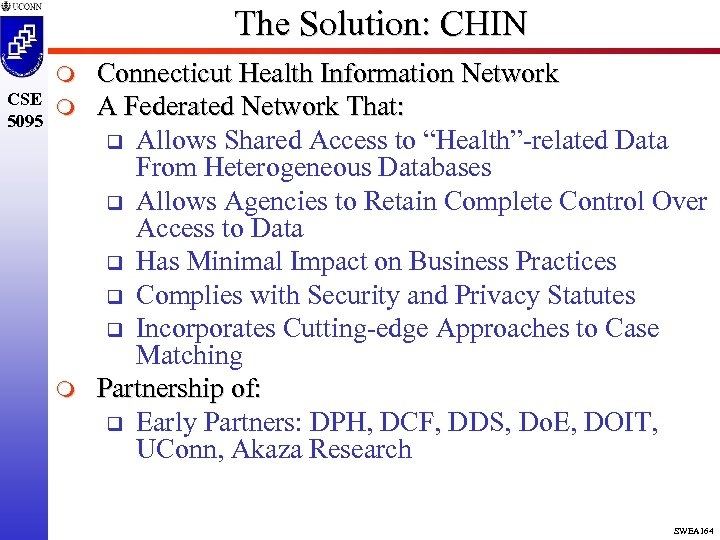 The Solution: CHIN m CSE m 5095 m Connecticut Health Information Network A Federated