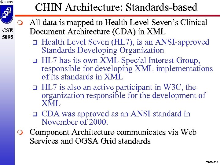 CHIN Architecture: Standards-based m CSE 5095 m All data is mapped to Health Level