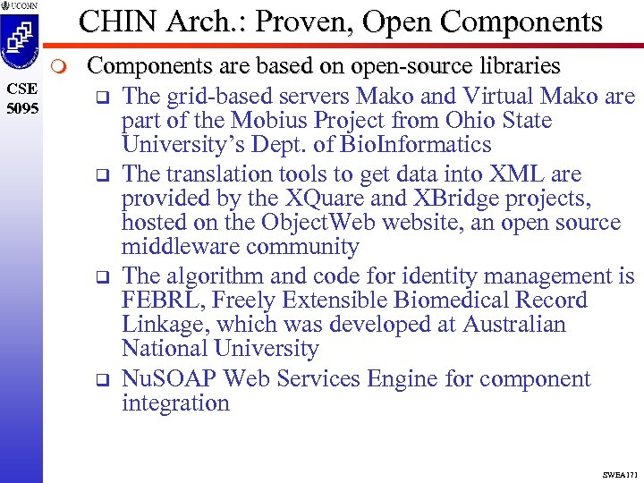 CHIN Arch. : Proven, Open Components m CSE 5095 Components are based on open-source