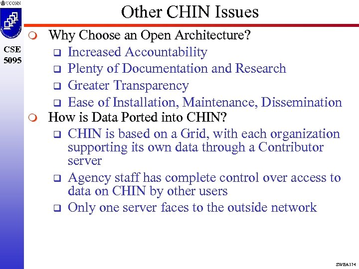 Other CHIN Issues m CSE 5095 m Why Choose an Open Architecture? q Increased