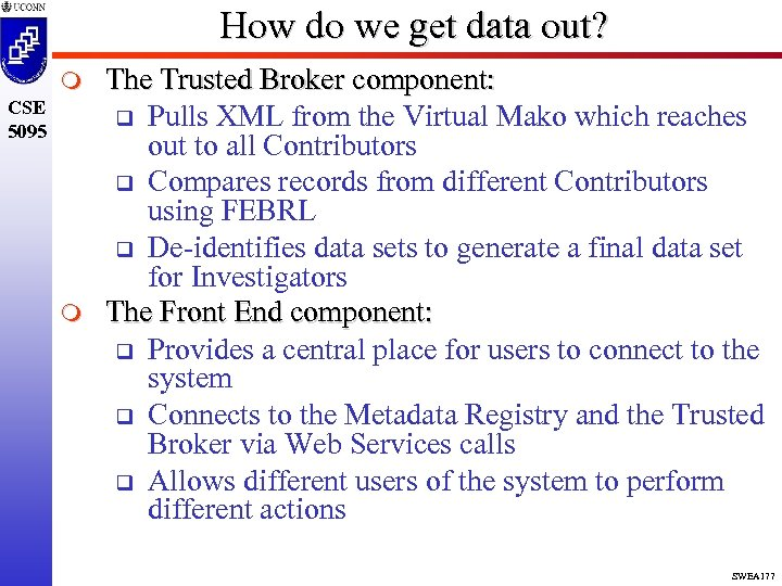 How do we get data out? m CSE 5095 m The Trusted Broker component: