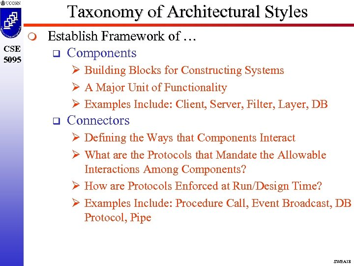 Taxonomy of Architectural Styles m CSE 5095 Establish Framework of … q Components Ø