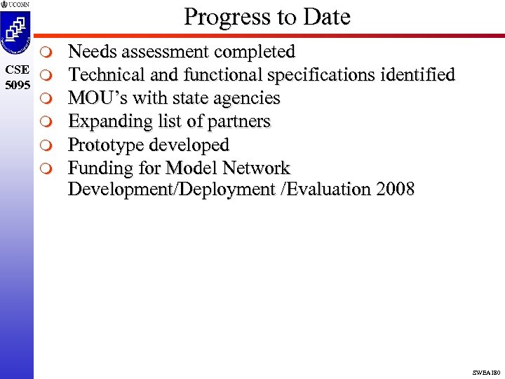 Progress to Date m CSE m 5095 m m Needs assessment completed Technical and