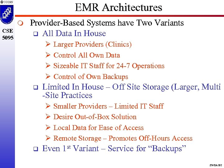 EMR Architectures m CSE 5095 Provider-Based Systems have Two Variants q All Data In
