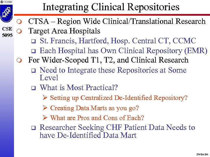 Integrating Clinical Repositories m CSE m 5095 m CTSA – Region Wide Clinical/Translational Research