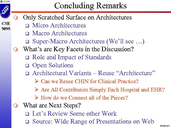 Concluding Remarks m CSE 5095 m Only Scratched Surface on Architectures q Micro Architectures