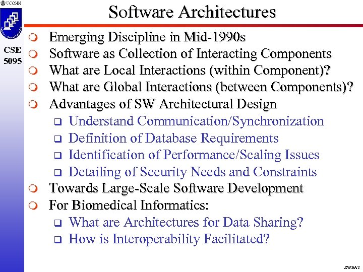 Software Architectures m CSE m 5095 m m m Emerging Discipline in Mid-1990 s