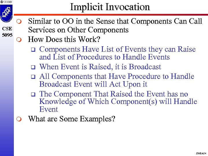 Implicit Invocation m CSE 5095 m m Similar to OO in the Sense that