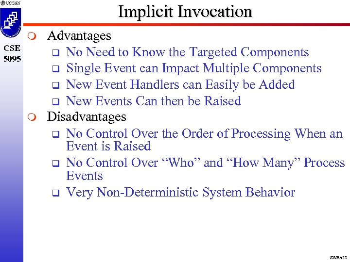 Implicit Invocation m CSE 5095 m Advantages q No Need to Know the Targeted