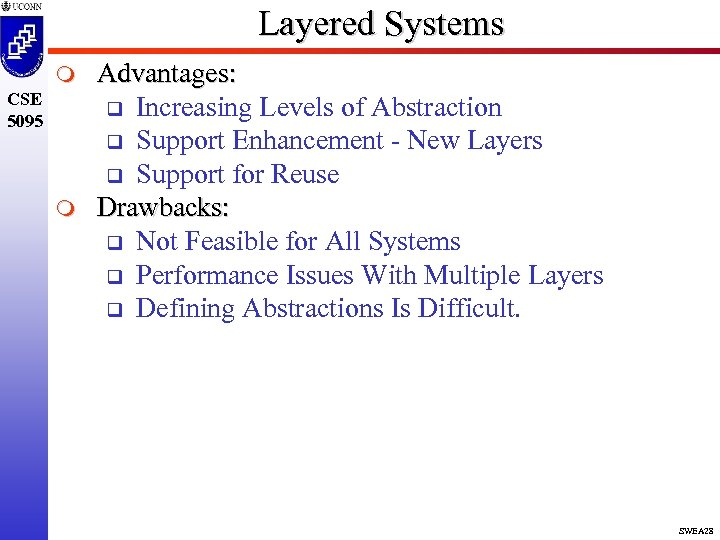 Layered Systems m CSE 5095 m Advantages: q Increasing Levels of Abstraction q Support