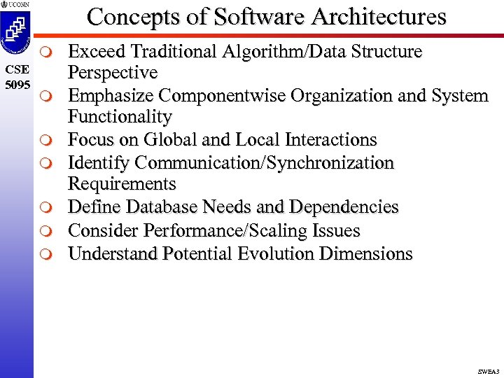 Concepts of Software Architectures m CSE 5095 m m m Exceed Traditional Algorithm/Data Structure