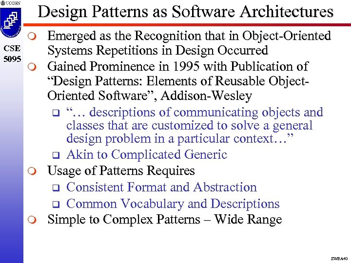 Design Patterns as Software Architectures m CSE 5095 m m m Emerged as the