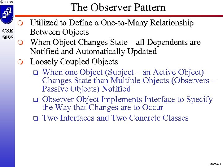 The Observer Pattern m CSE 5095 m m Utilized to Define a One-to-Many Relationship