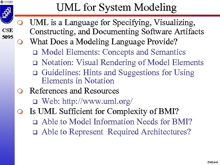 UML for System Modeling m CSE 5095 m m m UML is a Language