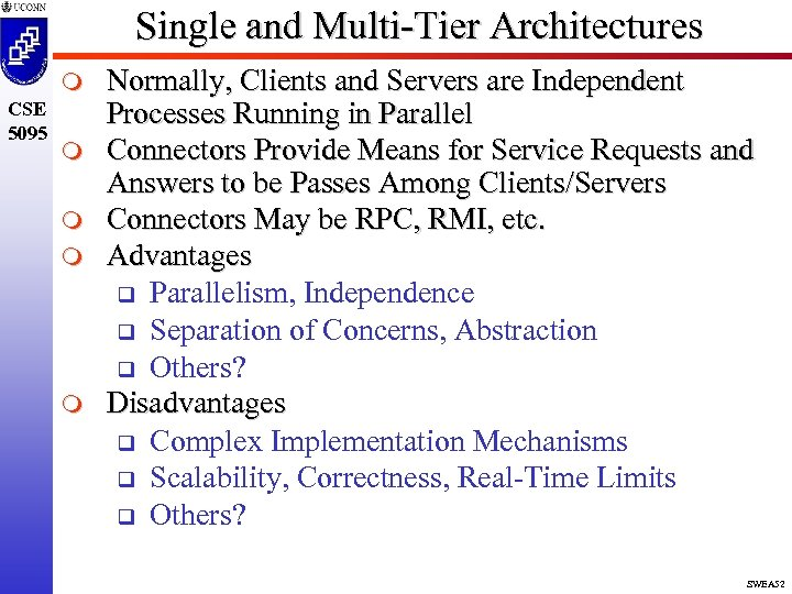 Single and Multi-Tier Architectures m CSE 5095 m m Normally, Clients and Servers are