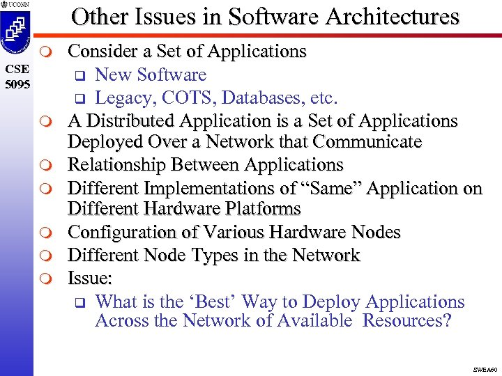 Other Issues in Software Architectures m CSE 5095 m m m Consider a Set