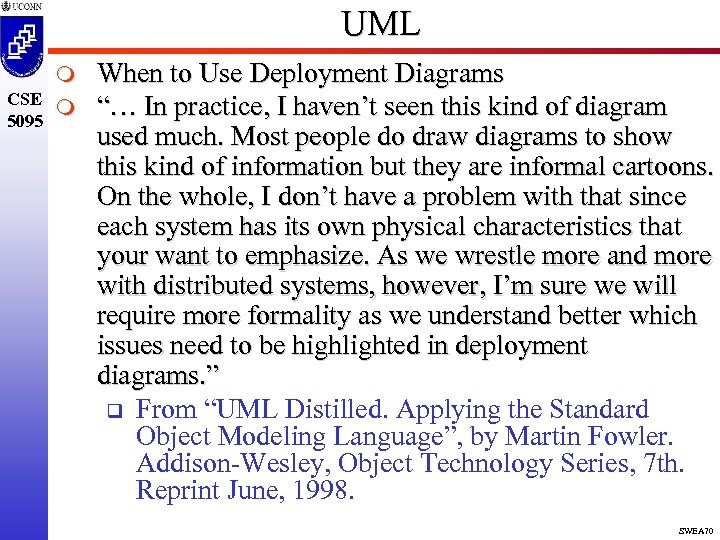 "UML m CSE m 5095 When to Use Deployment Diagrams ""… In practice, I"
