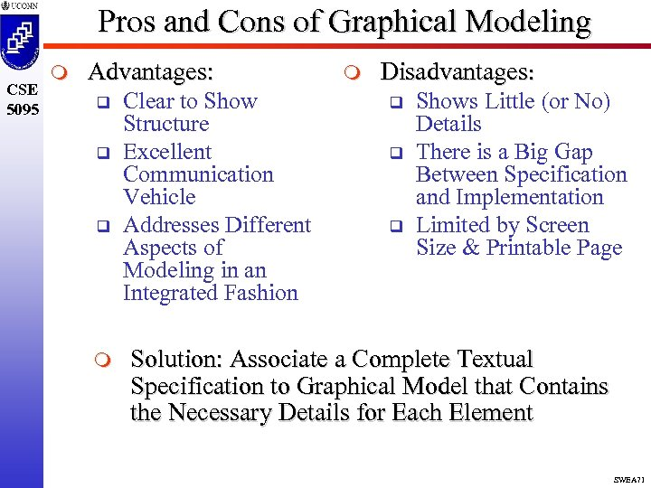Pros and Cons of Graphical Modeling CSE 5095 m Advantages: q q q m