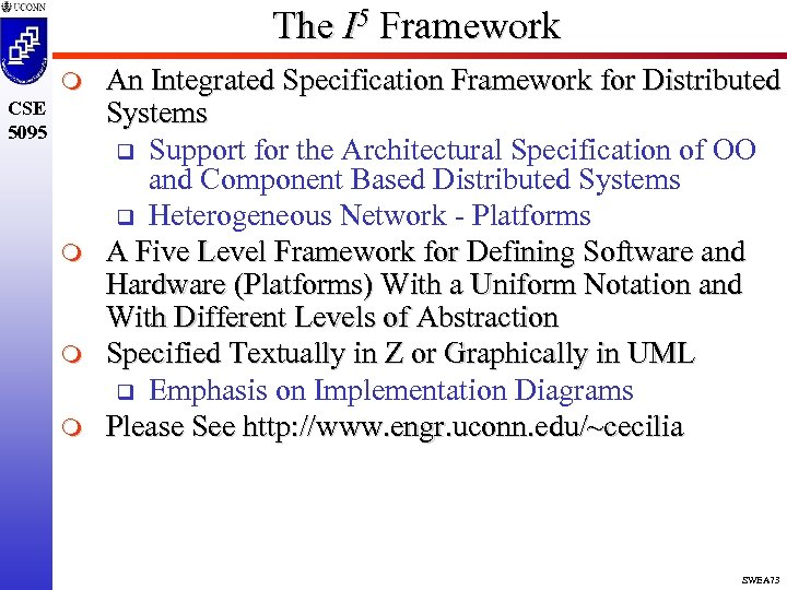 The I 5 Framework m CSE 5095 m m m An Integrated Specification Framework