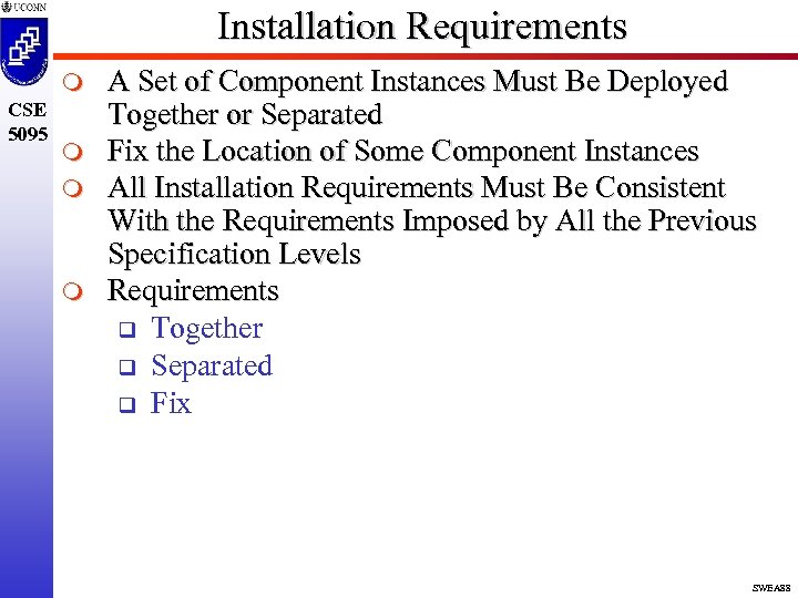 Installation Requirements m CSE 5095 m m m A Set of Component Instances Must