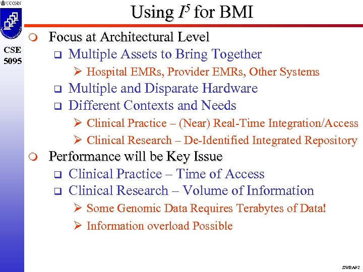 Using I 5 for BMI m CSE 5095 Focus at Architectural Level q Multiple
