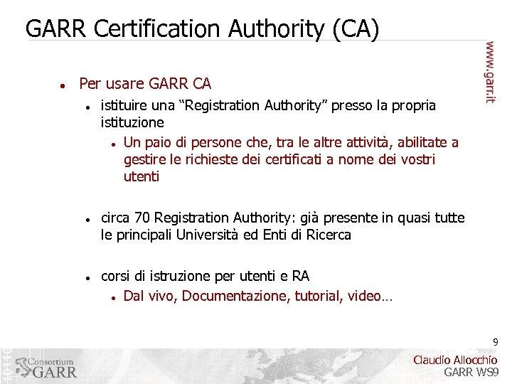 "GARR Certification Authority (CA) Per usare GARR CA istituire una ""Registration Authority"" presso la"