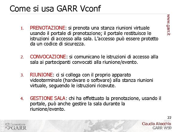 Come si usa GARR Vconf 1. PRENOTAZIONE: si prenota una stanza riunioni virtuale usando