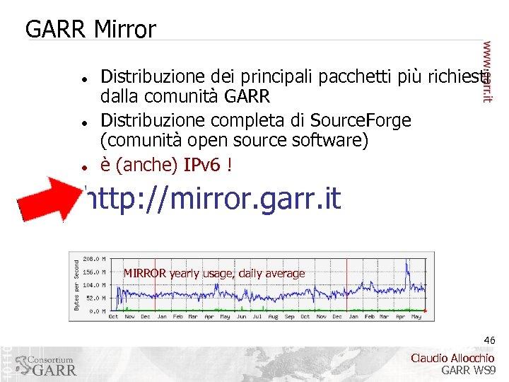 GARR Mirror Distribuzione dei principali pacchetti più richiesti dalla comunità GARR Distribuzione completa di
