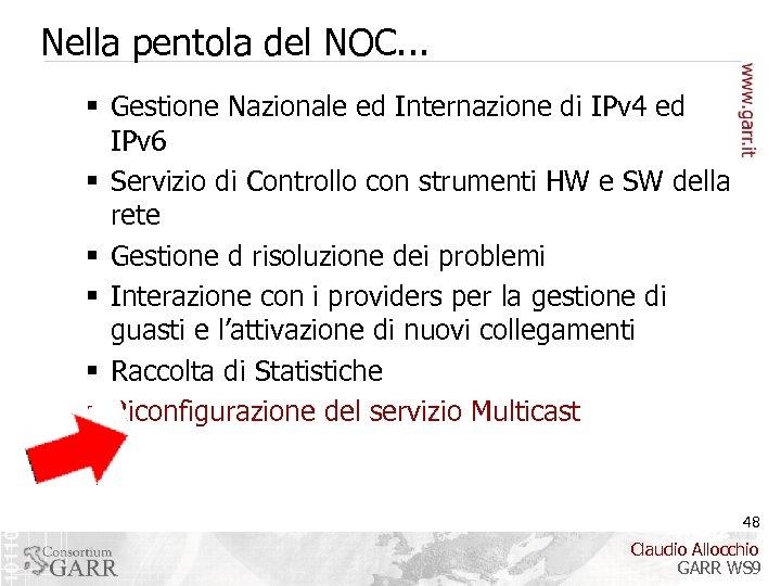 Nella pentola del NOC. . . § Gestione Nazionale ed Internazione di IPv 4