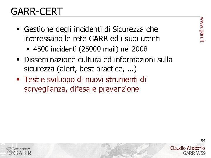 GARR-CERT § Gestione degli incidenti di Sicurezza che interessano le rete GARR ed i