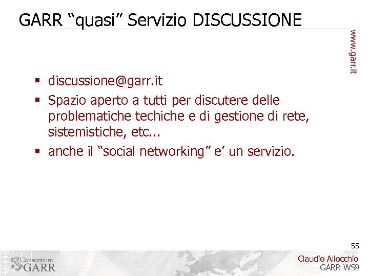 "GARR ""quasi"" Servizio DISCUSSIONE § discussione@garr. it § Spazio aperto a tutti per discutere"