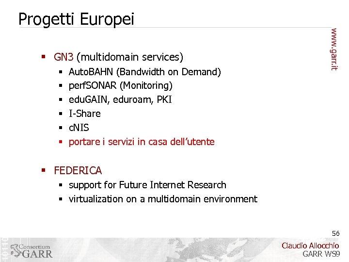 Progetti Europei § GN 3 (multidomain services) § § § Auto. BAHN (Bandwidth on