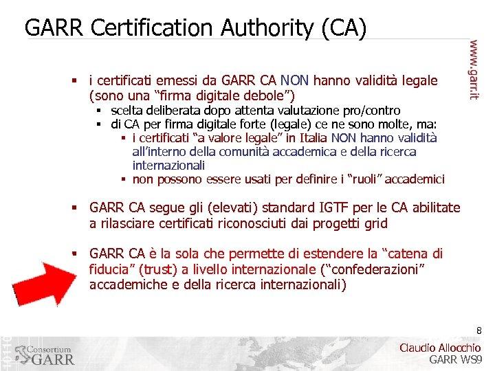 GARR Certification Authority (CA) § i certificati emessi da GARR CA NON hanno validità
