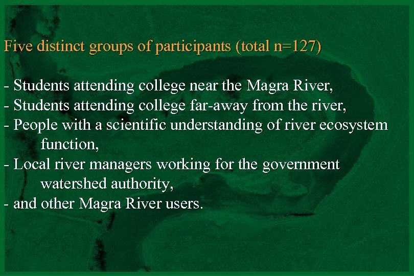 Five distinct groups of participants (total n=127) - Students attending college near the Magra