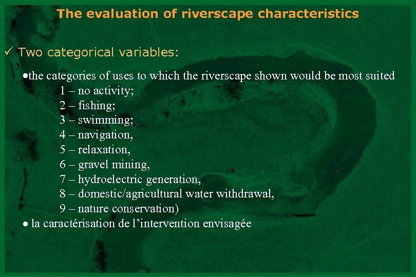 The evaluation of riverscape characteristics ü Two categorical variables: the categories of uses to