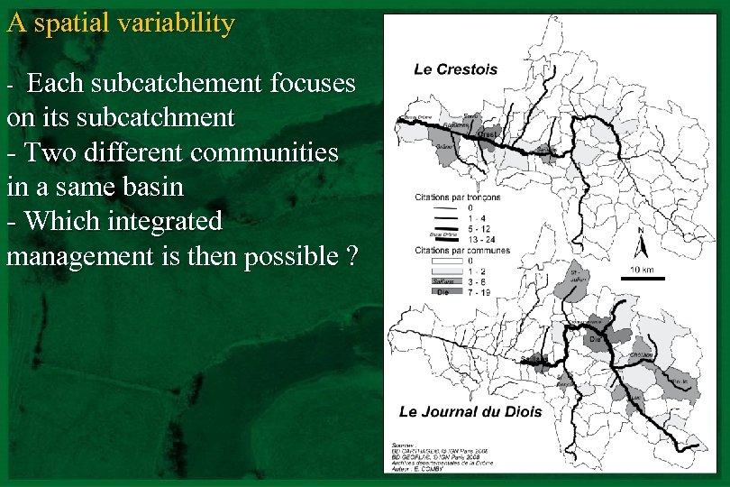 A spatial variability - Each subcatchement focuses on its subcatchment - Two different communities
