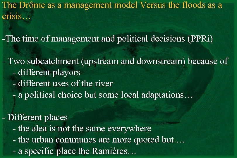 The Drôme as a management model Versus the floods as a crisis… -The time