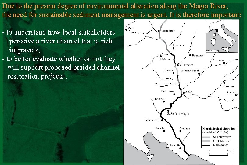 Due to the present degree of environmental alteration along the Magra River, the need