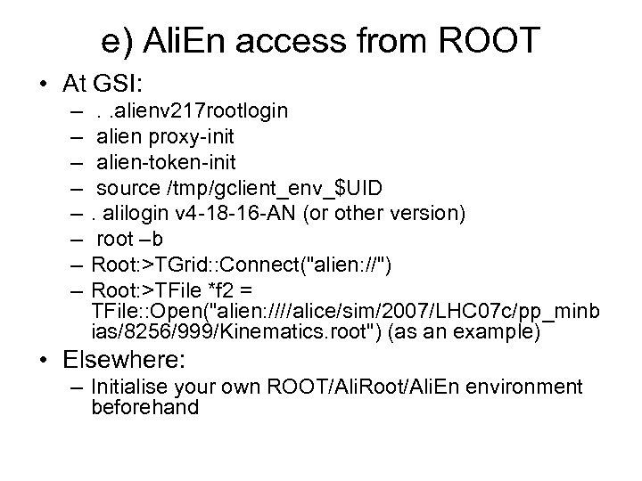 e) Ali. En access from ROOT • At GSI: – – – – .