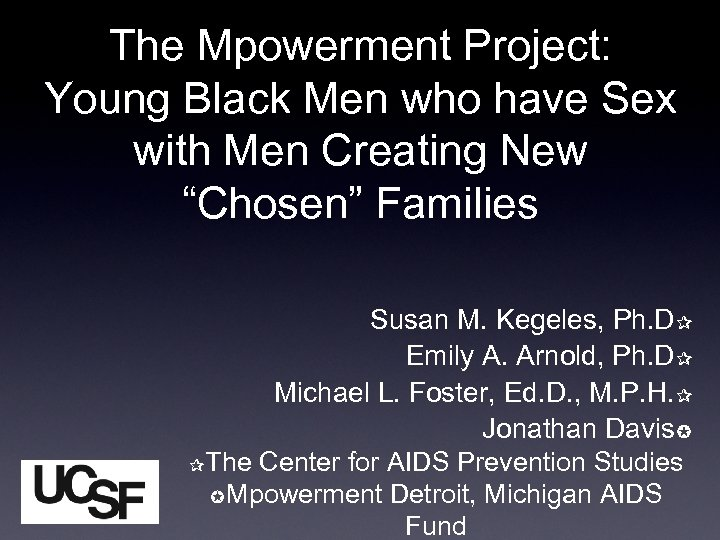 """The Mpowerment Project: Young Black Men who have Sex with Men Creating New """"Chosen"""""""