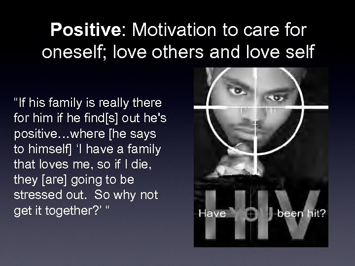"""Positive: Motivation to care for oneself; love others and love self """"If his family"""