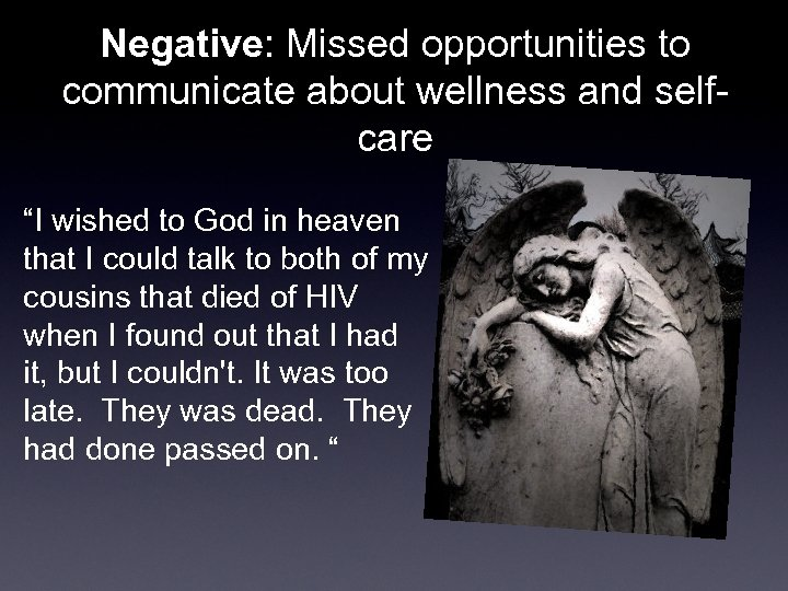 """Negative: Missed opportunities to communicate about wellness and selfcare """"I wished to God in"""